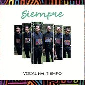 Siempre by Vocal Sin Tiempo