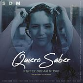 Quiero Saber by Streetdream Music