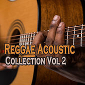 Reggae Acoustic Collection, Vol. 2 by Various Artists