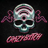 Crazy Bitch (The Butcher Mix) von Buckcherry