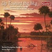 Up Toward the Sky - American Songs for Soprano by Rachel Evangeline Barham