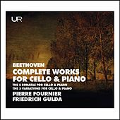 Beethoven: Complete Works for Cello & Piano by Pierre Fournier
