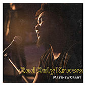 God Only Knows di Matthew Grant