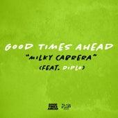 Milky Cabrera (feat. Diplo) de GTA Good Times Ahead