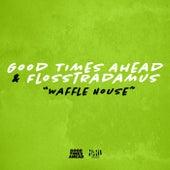 Waffle House von Good Times Ahead, GTA, Flosstradamus