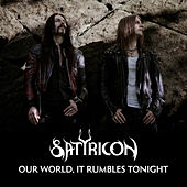 Our World, It Rumbles Tonight by Satyricon