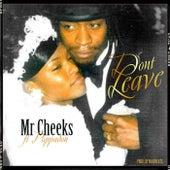 Don't Leave de Mr. Cheeks