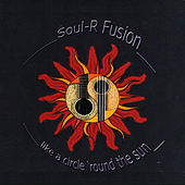 Like a Circle 'Round the Sun by Soul-R Fusion