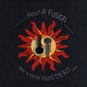 Like a Circle 'Round the Sun de Soul-R Fusion