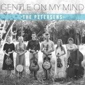 Gentle on My Mind de Petersen's