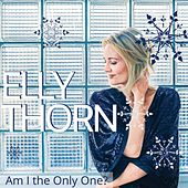 Am I the Only One? by Elly Thorn