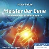 Meister der Gene - Die erste Menschheit (4) von Klaus Seibel
