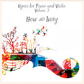 Hymns for Piano and Violin, Vol. 3 de Bow and Ivory