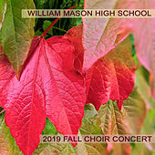 William Mason High School 2019 Fall Choral Concert by Various Artists