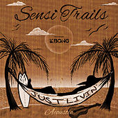 Just Livin' (Acoustic) by Sensi Trails