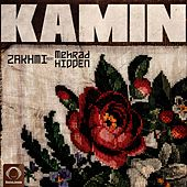 Kamin (feat. Mehrad Hidden) by Zakhmi