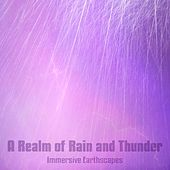 A Realm of Rain and Thunder by Immersive Earthscapes