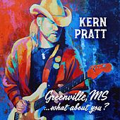 Greenville, MS...What About You? de Kern Pratt