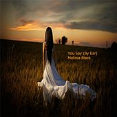 You Say (By Ear) by Melissa Black
