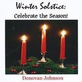 Winter Solstice:  Celebrate The Season! by Donovan Johnson