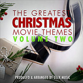 The Greatest Christmas Movie Themes, Vol. 2 von Geek Music