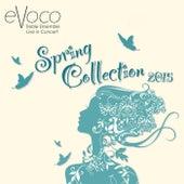 Spring Collection 2015 (Live) by Evoco Voice Collective Treble Ensemble