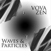 Waves & Particles von Vova Zen