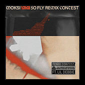 So Fly (Remix Contest) di Moksi