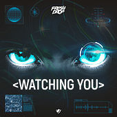 Watching You von Fresh Drop
