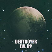 Lvl Up by De$Troyer