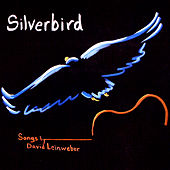 Silverbird II, Songs by David Leinweber von Silverbird