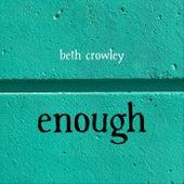 Enough von Beth Crowley