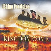 Kingdom Come von IShine Poetic Lee