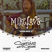 Gonna Make It (Live @ Sugarshack Sessions) by Mike Love