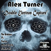Double Electron Capture (The Remixes) de Alex Turner