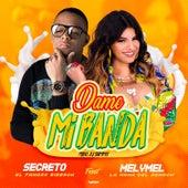 Dame Mi Banda (feat. MelyMel) de Secreto El Famoso Biberon
