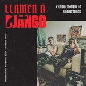 Llamen a Django (Soundtrack) by Chamo Montalvo