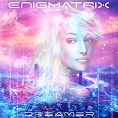 Dreamer by Enigmatrix