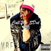 Call Me SDot by S. Willz