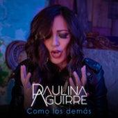 Como los Demás de Paulina Aguirre