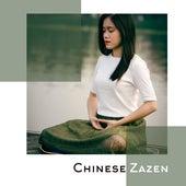Chinese Zazen - Music for Zen Buddhist Meditative Practice by Asian Traditional Music