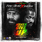 Never Give Up by Fyah Sthar