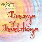 Dreams and Revelations (Live) by Evoco Voice Collective Mixed Ensemble