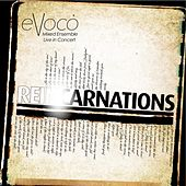 Reincarnations (Live) de Evoco Voice Collective Mixed Ensemble