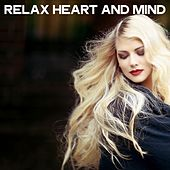 Relax Heart and Mind (放松心情) by Various Artists