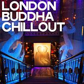 London Buddha Chillout by Various Artists