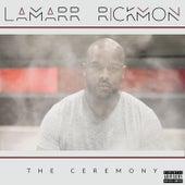 The Ceremony de Lamarr Rickmon