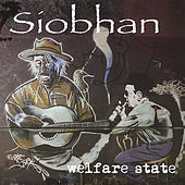 Welfare State by Siobhan