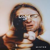 Load Up by Mister