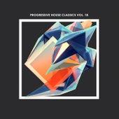 Progressive House Classics, Vol. 18 de Various Artists